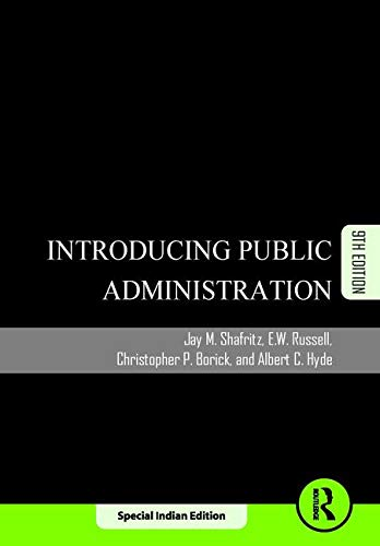 Introducing Public Administration, 9Th Edn -  SHAFRITZ J M, RUSSELL E W, BORICK C P, HYDE A C, Paperback