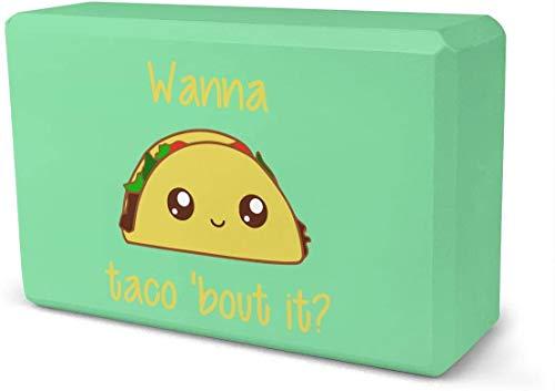 NA Wanna Taco Bout It ladrillo de yoga, se vende como un solo bloque, accesorios de bloque de espuma EVA para yoga, meditación, pilates, estiramiento (9 x 6 x 3 pulgadas)