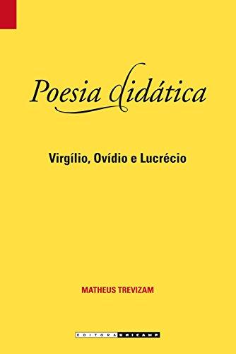 Poesia Didática: Virgílio, Ovídio e Lucrécio