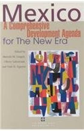 Mexico: A Comprehensive Development Agenda for the New Era ...