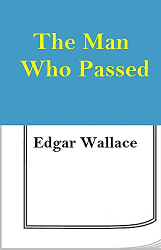 The Man who Passed (English Edition)