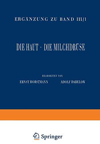 Haut und Sinnesorgane: Dritter Teil Die Haut · Die Milchdrüse (Handbuch der mikroskopischen Anatomie des Menschen Handbook of Mikroscopic Anatomy (3 / 3))