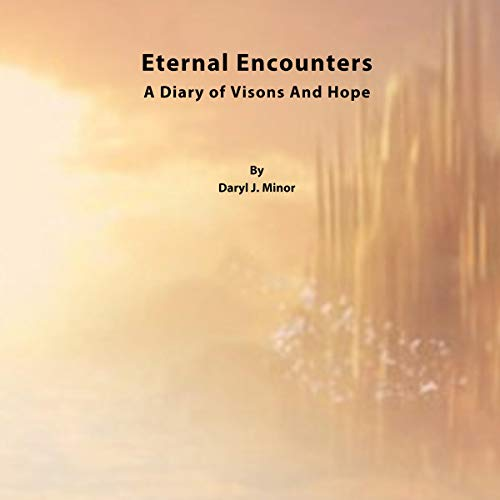 Eternal Encounters: A Diary of Visions and Hope Titelbild