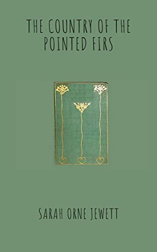 THE COUNTRY OF THE POINTED FIRS (English Edition)
