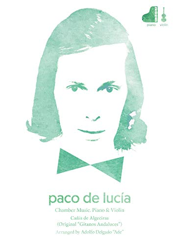 Paco de Lucía. Chamber music. Piano & Violin. Cañis de Algeciras (Original