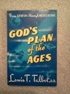God's Plan of the Ages, From Genesis through Revelation, A Comprehensive View of God's Great Plan from Eternity to Eternity Illustrated with Chart