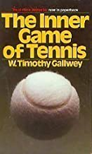 The Inner Game of Tennis by Gallwey, W. Timothy (August 1, 1984) Mass Market Paperback