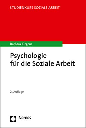 Psychologie für die Soziale Arbeit: 2., aktualisierte und erweiterte Auflage (Studienkurs Soziale Arbeit)