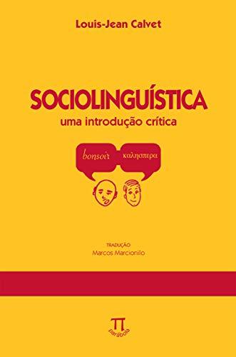 Sociolinguística: uma introdução crítica (Na ponta da língua Livro 4)