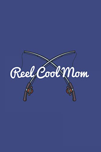 Reel Cool Mom: Mom Fishing 2021 Planner   Weekly & Monthly Pocket Calendar   6x9 Softcover Organizer   For Fishing Mom, Fly Fishing And Angling Lover