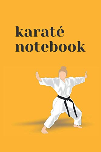 karaté Notebook: journal 6x9 size with 120 pages