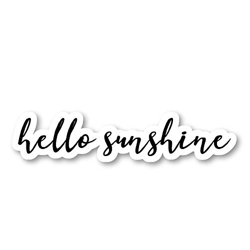 """Hello Sunshine Sticker Inspirational Quotes Stickers - Laptop Stickers - 2.5"""" Vinyl Decal - Laptop, Phone, Tablet Vinyl Decal Sticker S54872"""