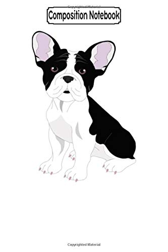Composition Notebook: I Love My Frenchie! Black French Bulldog Notebook
