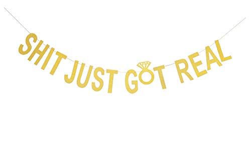 Topfunyy Shit Just Got Real Banner Gold Glitter Garland for Bachelorette Party Wedding Engagement Bridal Shower Party Decorations