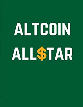 Altcoin Allstar  Cryptocurrency Journal Ledger Notebook / 100 Pages / Large 8.5 x 11 in  Daily Notebook Ledger   Volume 3