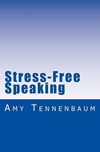 Stress-Free Speaking: A concise guide to effective public speaking