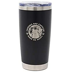 "Black coffee tumbler with the words ""Canines and caffeine make me happy"", and dog face graphic on the front."