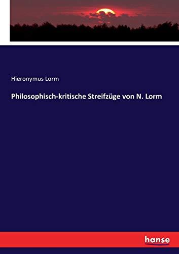 Philosophisch-kritische Streifzüge von N. Lorm