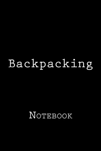 Backpacking: Notebook, 150 lined pages, softcover, 6 x 9