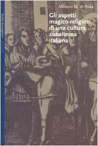 Gli aspetti magico-religiosi di una cultura subalterna italiana