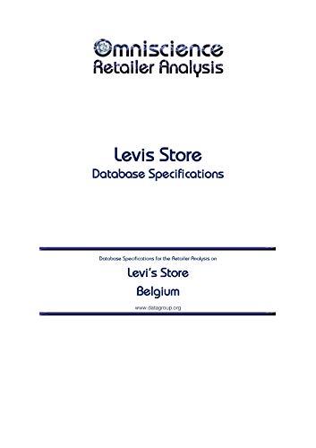 Levi's Store - Belgium: Retailer Analysis Database Specifications (Omniscience...