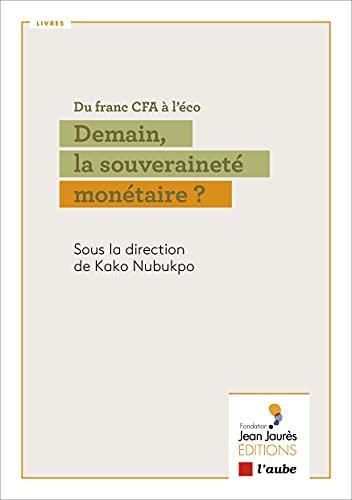 Du franc CFA à l'éco: Demain, la souveraineté monétaire? (French Edition)