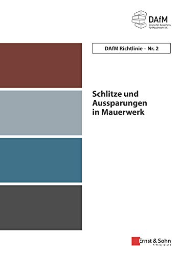 Schlitze und Aussparungen in Mauerwerk: DAfM Richtlinie Nr. 2