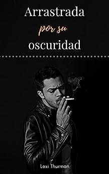 Arrastrada por su oscuridad (Crónicas de la Mafia Italiana 1) PDF EPUB Gratis descargar completo