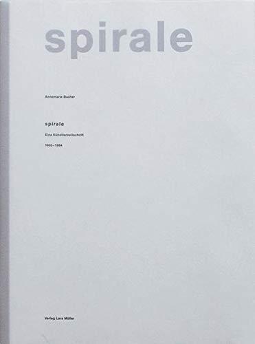 Spirale: Eine Künstlerzeitschrift 1953-1964