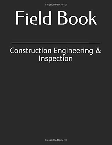 Field Book: Construction Engineering & Inspection