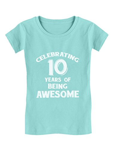 10 Years of Being Awesome! 10 Year Old Birthday Gift Girls' Fitted Kids T-Shirt XL (11-12) Chill Blue