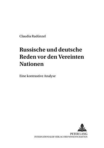 Russische und deutsche Reden vor den Vereinten Nationen: Eine kontrastive Analyse (Berliner Slawistische Arbeiten, Band 19)