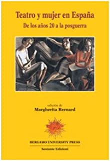Teatro y mujer en España. De los años 20 a la posguerra Bergamo University Press: Amazon.es: Bernard, M.: Libros