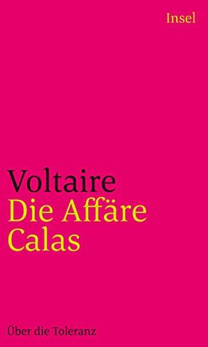 Die Affäre Calas: Über die Toleranz