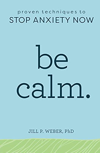 Be Calm: Proven Techniques to Stop …