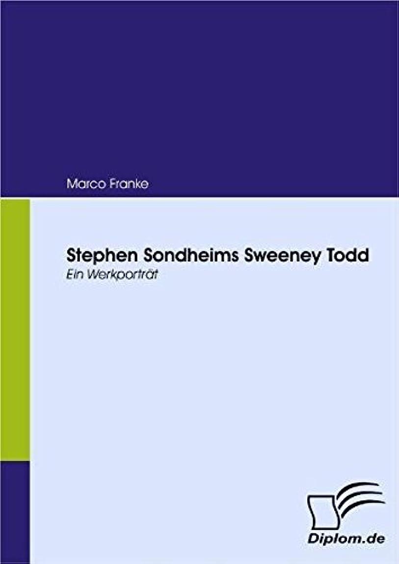 スイス人パイル廃棄するStephen Sondheims Sweeney Todd: Ein Werkportraet