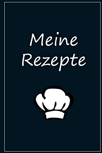Meine Rezepte Rezeptbuch: Platz für 50 Rezepte Backen Kochbuch Rezepte Rezeptbuch Kochen