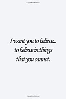 I want you to believe...to believe in things that you cannot.: Bram Stoker Quote Lined notebook, Journal Diary gift, 110 P...