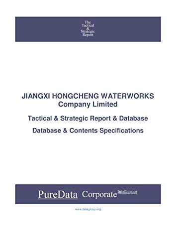 JIANGXI HONGCHENG WATERWORKS Company Limited: Tactical & Strategic Database Specifications (Tactical & Strategic - China Book 30547) (English Edition)