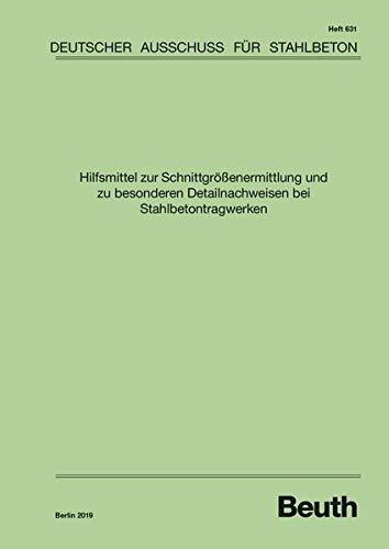 Hilfsmittel zur Schnittgrößenermittlung und zu besonderen Detailnachweisen bei Stahlbetontragwerken (DAfStb-Heft)