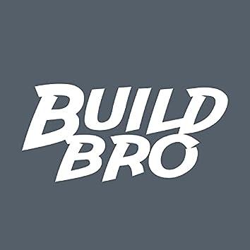 Build Bro