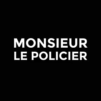 Monsieur le policier