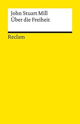 Über die Freiheit (Reclams Universal-Bibliothek)