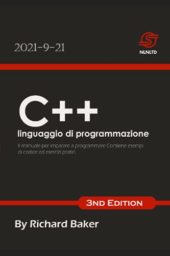 C++ linguaggio di programmazione: Il manuale per imparare a programmare Contiene esempi di codice ed esercizi pratici
