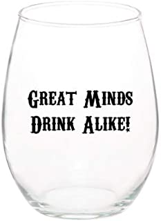 Great Minds Drink Alike Funny Unique Stemless 15 oz Wine Glass (1, Great Minds)