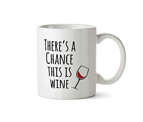 True Statements Tasse There's a Chance This is Wine - Kaffeetasse, Kaffeebecher, Mitarbeiter, fürs Büro, Arbeit und Co.
