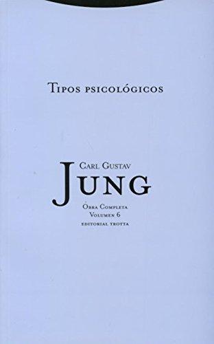 Tipos Psicológicos - Volumen 6: Vol.6 (Obra Completa de Carl Gustav Jung)