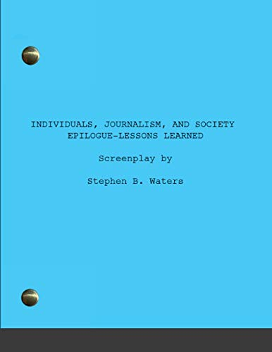 Compare Textbook Prices for Individuals, Journalism, and Society Epilogue-Lessons learned  ISBN 9780984525874 by Waters, Stephen