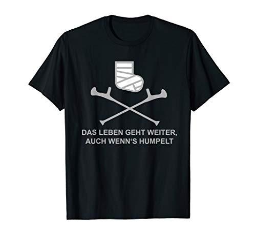 Humpeln T-Shirt - Das Leben geht weiter