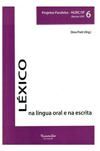 LÉXICO NA LÍNGUA ORAL E NA ESCRITA: Projetos Paralelos NURC/SP - (NÚCLEO USP) Volume 6